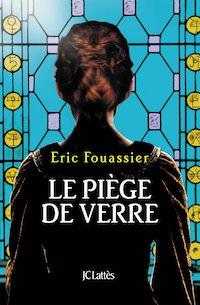 Eric FOUASSIER - Le piege de verre