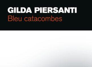 Gilda PIERSANTI - Saisons meurtrieres - 03 - Bleu Catacombes