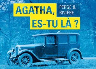 Nicolas PERGE et Francois RIVIERE - Agatha est-tu la