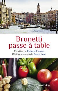 Donna LEON et Roberta PIANARO - Brunetti passe a table