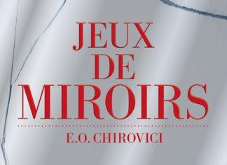 E.O. CHIROVICI - Jeux de miroirs