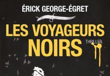 Erik GEORGE-EGRET - Les voyageurs noirs