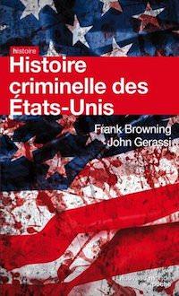 Franck BROWNING et John GERASSI - Histoire criminelle des Etats-Unis