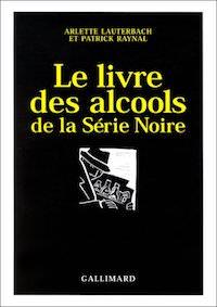 Le livre des alcools dans la Serie Noire