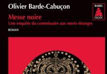 Olivier BARDE-CABUCON - Commissaire aux morts etranges - 02 - Messe noire
