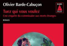 Olivier BARDE-CABUCON - Commissaire aux morts etranges - 03 - Tuez qui vous voulez