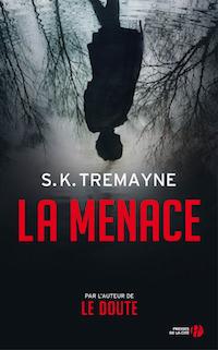 S.K. TREMAYNE - La menace