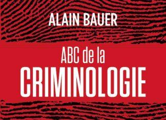 Alain BAUER - ABC de la criminologie