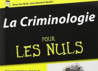 Alain BAUER et Christophe SOULLEZ - La criminologie pour les nuls