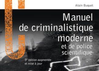 Alain BUQUET - Manuel de criminalistique moderne et de police scientifique