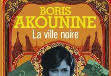 Boris AKOUNINE - Serie Eraste Fandorine - 13 - La ville noire