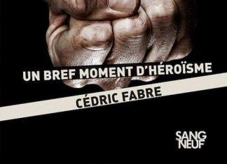 Cedric FABRE - Un bref moment heroisme