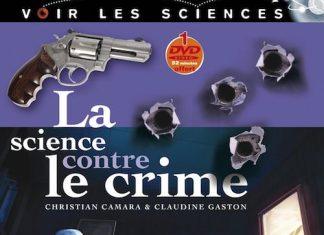 Christian CAMARA et Claudine GASTON - La science contre le crime