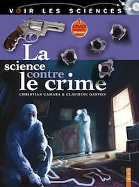 Christian CAMARA et Claudine GASTON - La science contre le crime