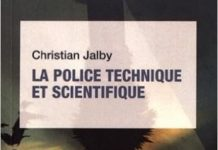 Christian JALBY - Que sais-je - La police technique et scientifique
