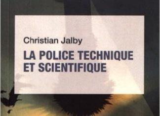 Christian JALBY - Que sais-je - La police technique et scientifique