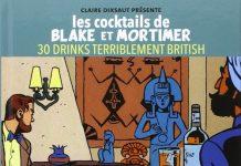 Claire DIXSAUT et Erick BONNIER - Les cocktails de Blake et Mortimer