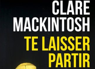 Clare MACKINTOSH - Te laisser partir