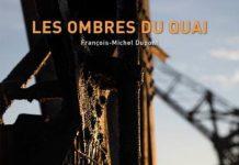 Francois-Michel DUPONT - Les ombres du quai