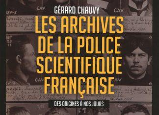 Gerard CHAUVY - Les archives de la police scientifique