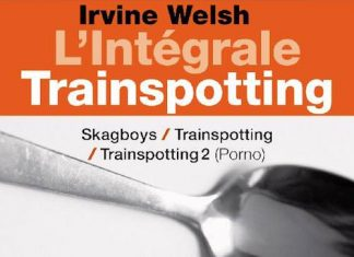 Irvine WELSH - Integrale Trainspotting -