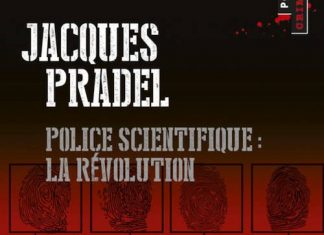 Jacques PRADEL et Stephane MUNKA - Police scientifique - la revolution