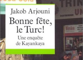 Jakob ARJOUNI - Bonne fete, le Turc