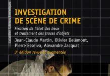 Jean-Claude MARTIN, Olivier DELEMONT, Pierre ESSEIVA, Alexandre JACQUAT - Investigation de scene de crime
