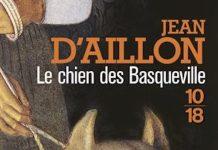 Jean D AILLON - Chroniques Edward Holmes et Gower Watson - Tome 2 - Le chien des Basqueville