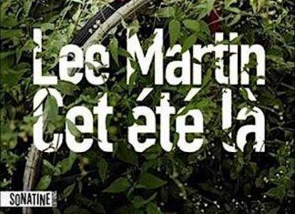 Lee MARTIN - Cet ete-la -