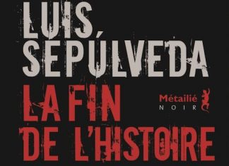 Luis SEPULVEDA - La fin de histoire