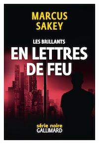 Marcus SAKEY - Les brillants - 03 - En lettre de feu