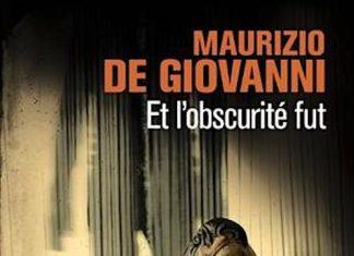 Maurizio DE GIOVANNI - Commissaire Lojacono - Et obscurite fut