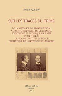 Nicolas QUINCHE - Sur les traces du crime