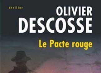 Olivier DESCOSSE - Le pacte rouge