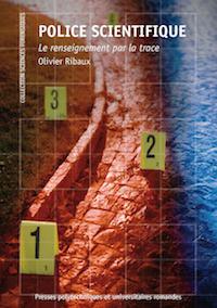Olivier RIBAUX - Police scientifique - Le renseignement par la trace