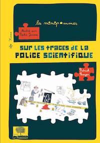 Patrick ROUGER et Sophie JANSEM - Sur les traces de la police scientifique