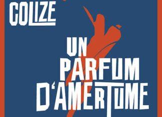 Paul COLIZE - Un parfum d amertume