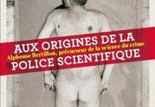 Pierre PIAZZA - Aux origines de la police scientifique