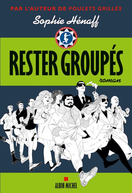 Sophie HENAFF - Serie Poulets grilles - 02 - Rester groupes