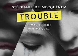 Stephanie de MECQUENEM - Trouble