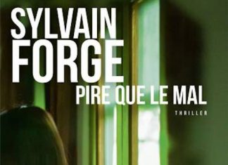 Sylvain FORGE - Pire que le mal