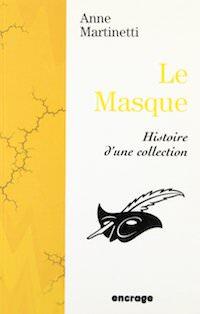 Anne MARTINETTI - Le Masque Histoire une collection