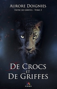 Aurore DOIGNIES - Entre ses griffes - 03 - De crocs et de griffres