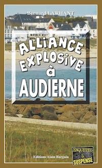 Bernard LARHANT - Enquete de Paul et Sarah - Alliance explosive Audierne
