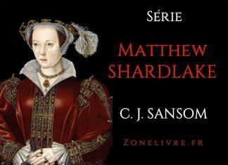 C.J. Sansom - Serie Matthew Shardlake
