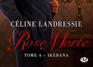 Celine LANDRESSIE - Rose Morte - 04 - Ikebana