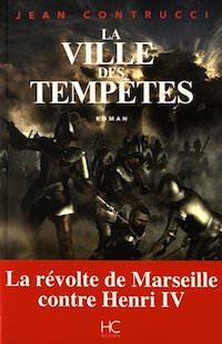 Jean CONTRUCCI - Les nouveaux mysteres de Marseille - La ville des tempetes
