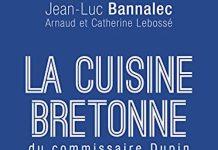 Jean-Luc BANNALEC - La cuisine bretonne du commissaire Dupin
