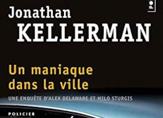 Jonathan KELLERMAN - Alex DELAWARE - tome 27 - Un maniaque dans la ville